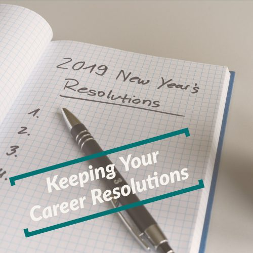 Keeping Your 2019 Career Resolutions